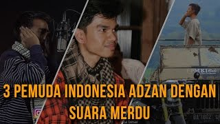 Video 3 PEMUDA INDONESIA ADZAN DENGAN SUARA MERDU MP3, 3GP, MP4, WEBM, AVI, FLV Oktober 2018