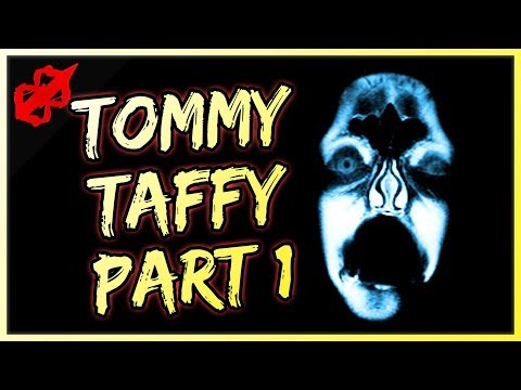 1 Scary Horror Story - Tommy Taffy (Part 1) - Nightmare Fuel!! (видео)