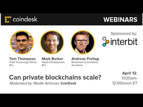 Can private blockchains scale? - Webinar by CoinDesk video