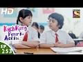 Kuch Rang Pyar Ke Aise Bhi - कुछ रंग प्यार के ऐसे भी - Ep 253 - 16th Feb, 2017