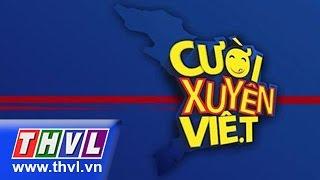 THVL | Cười xuyên Việt (Tập 4) - Vòng chung kết 2, cuoi xuyen viet, cười xuyên việt, cười xuyên việt tập 8