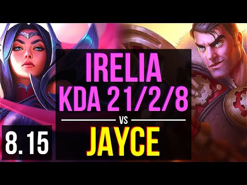 IRELIA Vs JAYCE (TOP) ~ KDA 21/2/8, Legendary ~ Korea Challenger ~ Patch 8.15