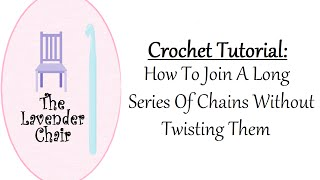 In this crochet tutorial by The Lavender Chair you will learn how to join a long series of chains without twisting them. This method is very useful for projects in the round that begin with a large amount of chains.