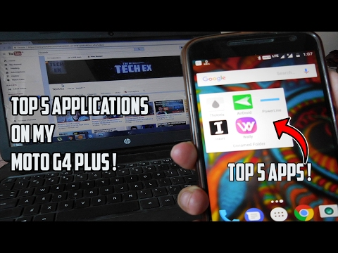 Top 5 Best Android Apps on My Moto G4 Plus !