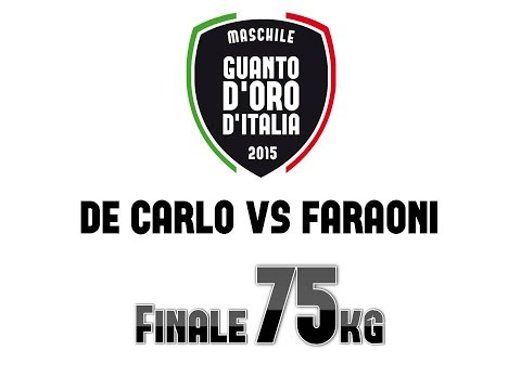 De Carlo vs Faraoni - 75kg Guanto d'Oro 2015