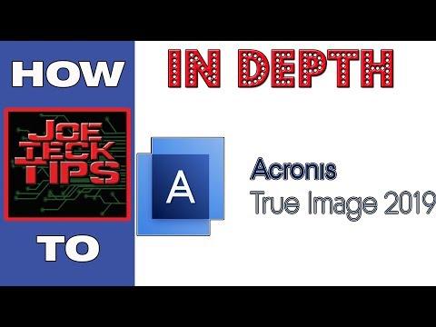 ACRONIS TRUE IMAGE 2019 - IN DEPTH | Joetecktips