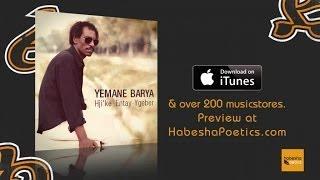 Yemane Barya - Aytrkebi Gado - (Official Audio Video)