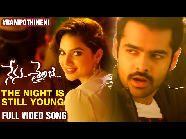 The Night Is Still Young Full Video Song Nenu Sailaja