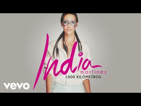 India Martinez - 1000 Km (Audio)