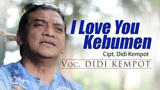 Video Didi Kempot - I Love You, Kebumen [OFFICIAL] MP3, 3GP, MP4, WEBM, AVI, FLV November 2018
