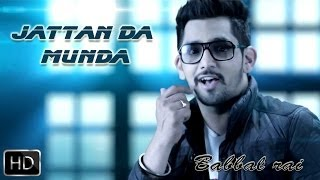 Video Jattan Da Munda | Girlfriend | Babbal Rai | Full Official Music Video 2014 MP3, 3GP, MP4, WEBM, AVI, FLV Desember 2018