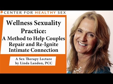 Wellness Sexuality Practice -- Linda Landon Lecture At Center For Healthy Sex