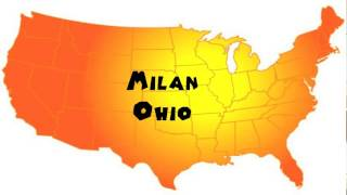 Milan (OH) United States  City new picture : How to Say or Pronounce USA Cities — Milan, Ohio