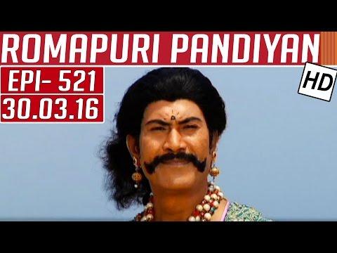 Romapuri-Pandiyan-Epi-521-Tamil-TV-Serial-30-03-2016-Kalaignar-TV