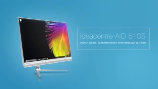 IdeaCentre AIO 510S Product Tour