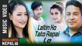 Laltin Ko Tato Rapai Le - Melina Rai & Mahesh Silpakar