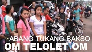 Video TELOLET OM....  |  NGABUL  |  ABANG TUKANG BAKSO MP3, 3GP, MP4, WEBM, AVI, FLV Desember 2017