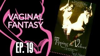 Nonton Vaginal Fantasy  19  Tipping The Velvet  Special Guest Hannah Hart   Film Subtitle Indonesia Streaming Movie Download