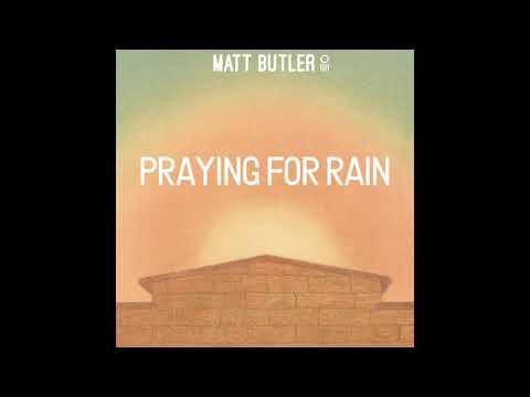 Matt Butler - Praying For Rain (Official Audio)