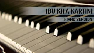 Download Video Ibu Kita Kartini (Piano Version) MP3 3GP MP4