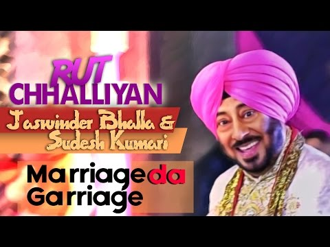 Rut Chhalliyan | Jaswinder Bhalla & Sudesh Kumari | Marriage Da Garriage