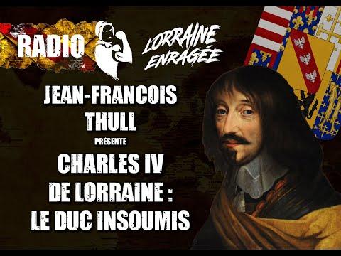 Interview: Charles IV de Lorraine, le duc insoumis, avec Jean-François Thull