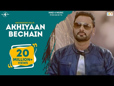 Akhiyaan Bechain Punjabi Song Video Lyrics || NACHHATAR GILL