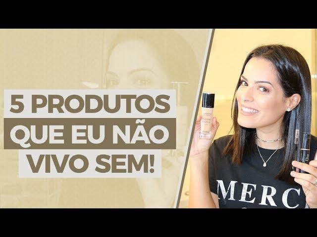 5 produtos que eu não vivo sem! - Mariah Bernardes