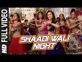 SHAADI WALI NIGHT
