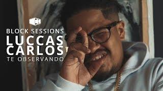 image of Luccas Carlos - TE OBSERVANDO | Block® Sessions (Videoclipe Oficial)