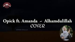LIRIK ALHAMDULILLAH Opick feat Amanda Cover