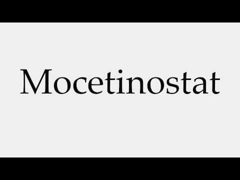 How to Pronounce Mocetinostat