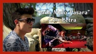 Nada Malo Pasará con Letra - Jerry Hernández