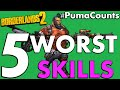 Top 5 Worst Skills in Borderlands 2 #PumaCounts