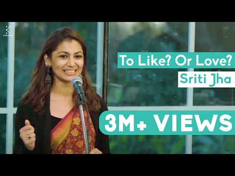 To Like? Or Love? - Sriti Jha | The Storytellers