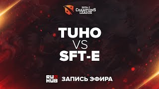 TuHo vs SFT-e, D2CL Season 12, game 2 [4ce, Lex]
