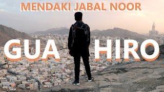 Video Mendaki Jabal Noor (Gua Hiro) tempat Wahyu pertama diturunkan! MP3, 3GP, MP4, WEBM, AVI, FLV Januari 2019