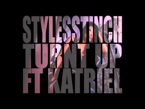 Turnt Up by Styles Stinch x Kat Riel