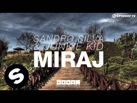 Sandro Silva & Junkie Kid - Miraj