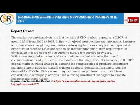 Global Knowledge Process Outsourcing Market 2015   2019