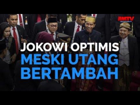 Jokowi Optimis Meski Utang Bertambah