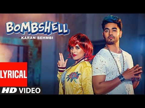 Bombshell Karan Sehmbi Lyrical Video Song |