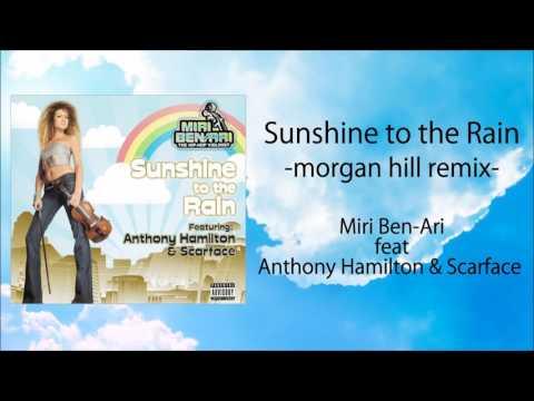 Sunshine to the Rain -morgan hill remix- : Miri Ben-Ari feat.Anthony Hamilton & Scarface