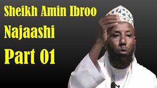 Najaashi ~ Sheikh Amin Ibroo | Part 01