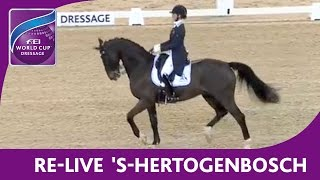 RE-LIVE | International Dressage Grand Prix - 's-Hertogenbosch - FEI World Cup™ Dressage 2016/17
