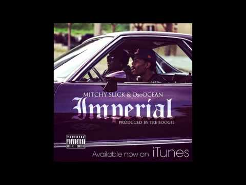 Imperial - Mitchy Slick & OsoOcean (Prod. by Tre Boogie)