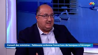 ECO DZ |   Conseil des ministres   tebboune ordonne l ouverture de banques a l etranger P1