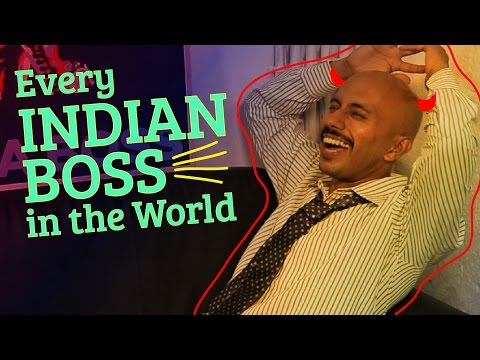 Every Indian Boss in the World...(Being Indian Channel, Culture Machine)