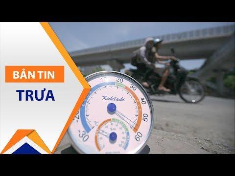 Nắng nóng phá kỷ lục 40 năm: Thành thói quen! | VTC1 - Thời lượng: 64 giây.