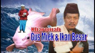 Video Kisah Nyata, Kharomah Gus Miek Berdiri Diatas Ikan Besar Peliharaan Nabi Khidir MP3, 3GP, MP4, WEBM, AVI, FLV Juli 2019